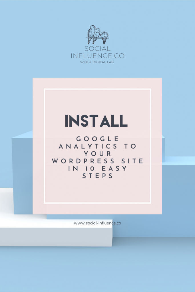 Install Google Analytics to your WordPress site in 10 Easy Steps