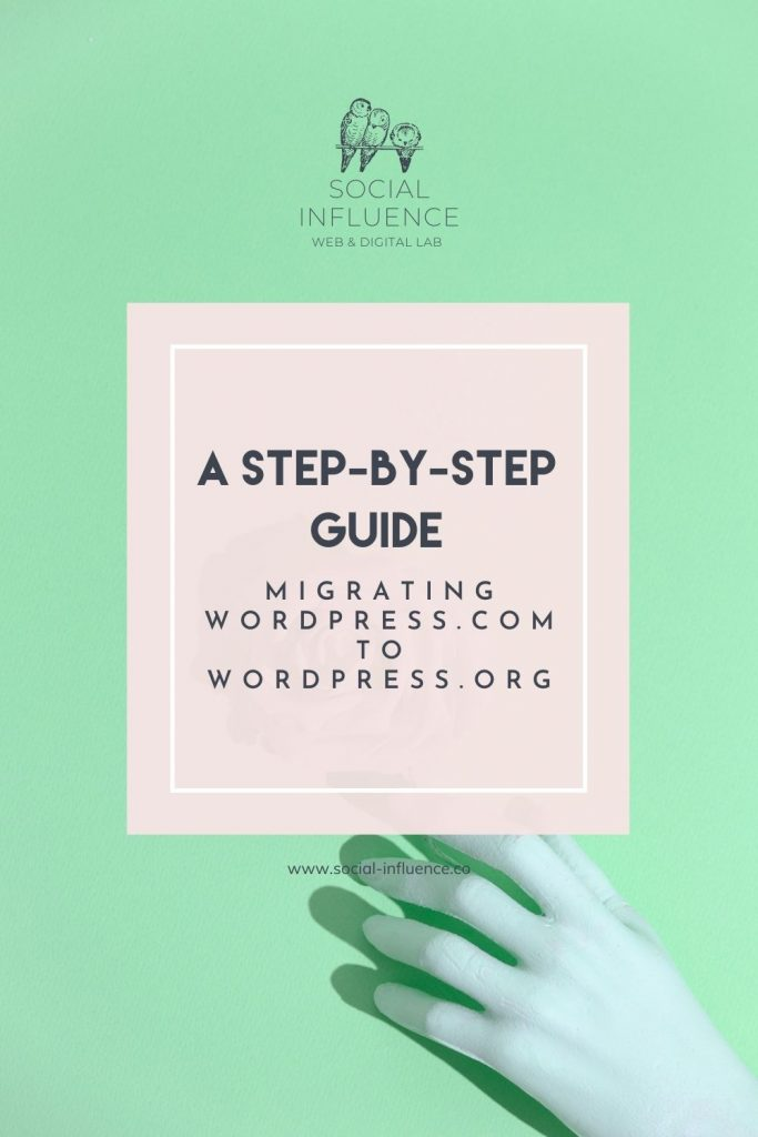 Migrating WordPress.com to WordPress.org: A Step-by-Step Guide written on a pastel green background